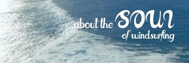 Soul of Windsurfing – Windsurf Movie