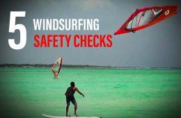 SAFETY CHECKS – 5 checks before WINDSURFING