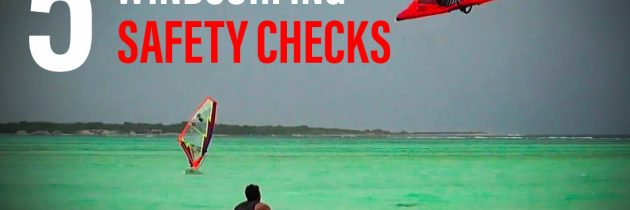 SAFETY CHECKS – 5 checks before WINDSURFING