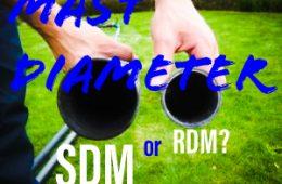 Which mast diameter is better? SDM vs RDM